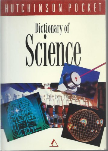 9780091781064: The Hutchinson Pocket Dictionary of Science (Hutchinson pocket series)