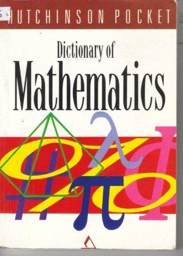 9780091781071: Dictionary of Mathematics (Hutchinson pocket series)
