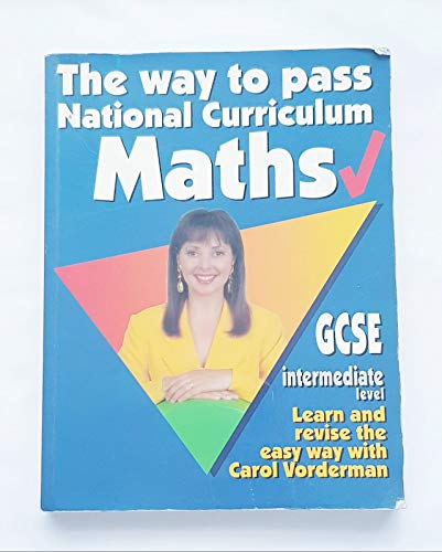 9780091781217: The Way to Pass GCSE Maths: Intermediate Level