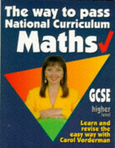 9780091781279: The Way to Pass GCSE Maths: Higher Level