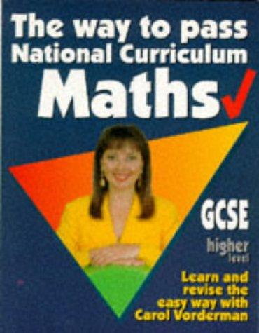 9780091781279: The Way to Pass GCSE Maths: Higher Level