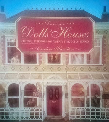 9780091781552: Decorative Dolls' Houses: Original Interiors for Twenty Five Dolls' Houses
