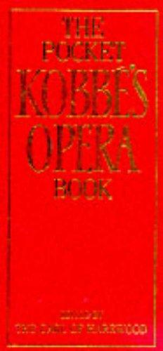 9780091781682: The Pocket Kobbé's Opera Book
