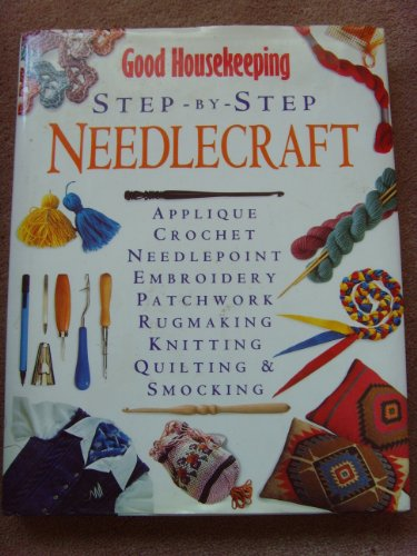 9780091782016: '''GOOD HOUSEKEEPING'' STEP BY STEP NEEDLEWORK (GOOD HOUSEKEEPING COOKERY CLUB)'