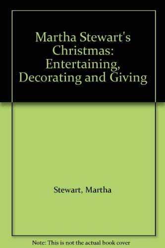 9780091782382: Martha Stewart's Christmas: Entertaining, Decorating and Giving