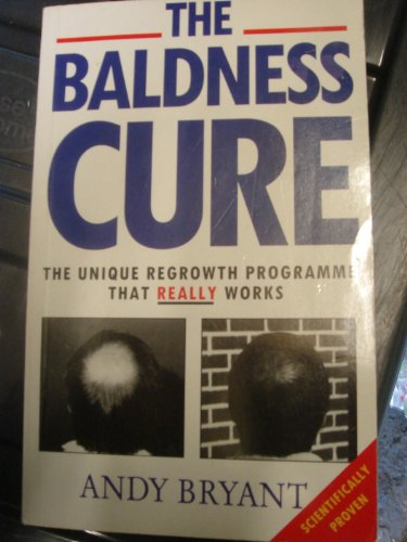 9780091782429: The Baldness Cure: The Unique Regrowth Programme That Really Works