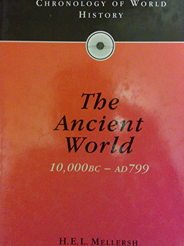 9780091782597: Chronology of World History: The Ancient World - 10,000 BC to AD 799 Vol 1