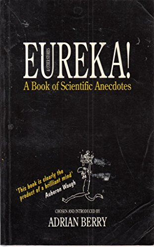 9780091782764: Eureka! and other stories: a book of scientific anecdotes