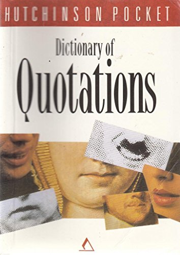 9780091782818: Hutchinson Pocket Dictionary of Quotations