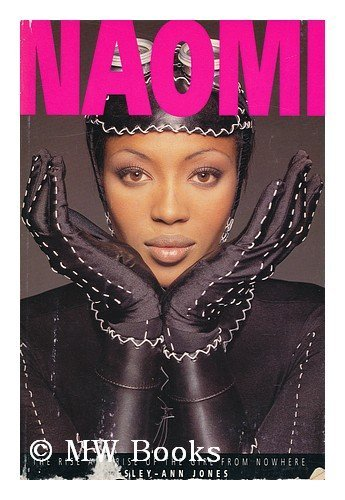 9780091782825: Naomi: The Rise and Rise of the Girl from Nowhere