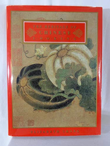 9780091782924: The Heritage of Chinese Cooking