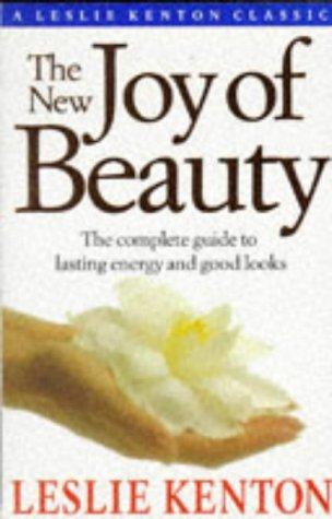 9780091782948: The New Joy of Beauty: Complete Guide to Lasting Energy and Good Looks (Classic Collections)