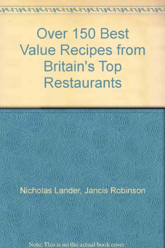 9780091783099: Over 150 Best Value Recipes from Britain's Top Restaurants