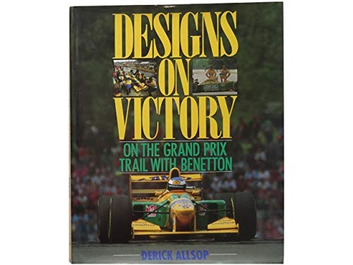 9780091783112: Designs on Victory: Camel Benetton Ford's Bid for the Formula One Championship