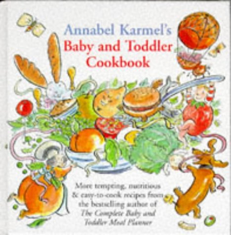 9780091783549: Annabel Karmel's Baby and Toddler Cookbook