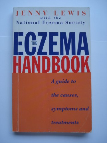 9780091783778: The Eczema Handbook: A Guide to the Causes, Symptoms and Treatments