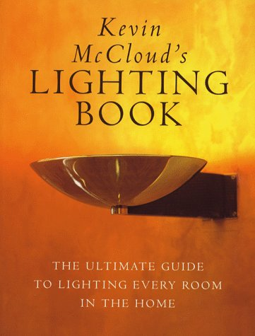 9780091783839: Kevin McCloud's Lighting Book: The Ultimate Guide to Lighting Every Room in the Home