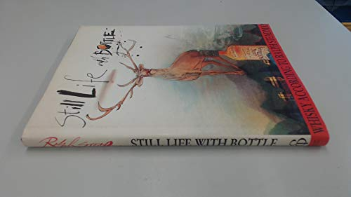 9780091784096: Still Life with Bottle: Whisky According to Ralph Steadman