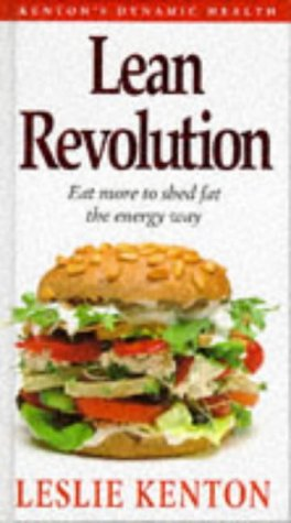 9780091784157: Lean Revolution: Eat More to Shed Fat the Energy Way (Dynamic Health Collection)