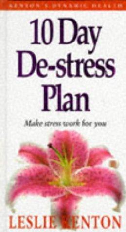 9780091784201: 10 Day De-Stress Plan: Make Stress Work for You