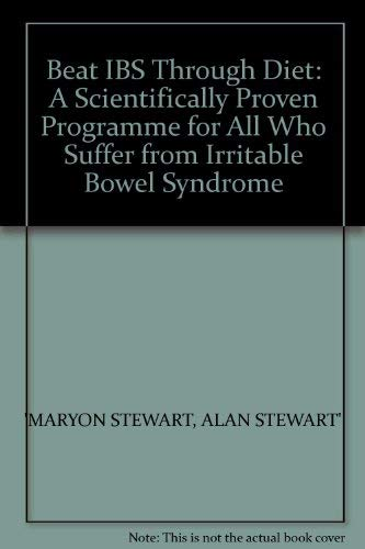 9780091784225: Beat IBS Through Diet: A Scientifically Proven Programme for All Who Suffer from Irritable Bowel Syndrome