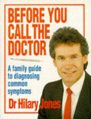 9780091784232: Before You Call the Doctor: A Family Guide to Diagnosing Common Symptoms