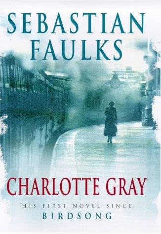 Charlotte Gray (Signed First Edition): Sebastian Faulks