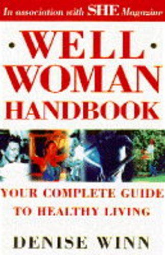 9780091784577: '''SHE'' WELL WOMAN HANDBOOK: YOUR COMPLETE GUIDE TO HEALTHY LIVING'