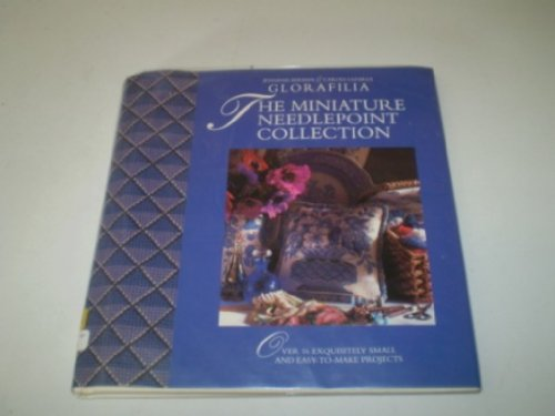 9780091784621: Glorafilia: The Miniature Needlepoint Collection, Over 16 Needlepoint Projects on an Exquisitely Small Scale