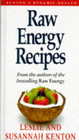 9780091784706: Raw Energy Recipes (Dynamic Health Collection)