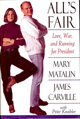 9780091785048: All's Fair, Love, War, and Running For President