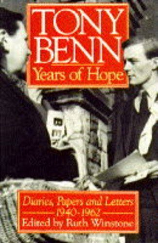 9780091785345: Years of Hope Diaries, Papers and Letters 1940-1962