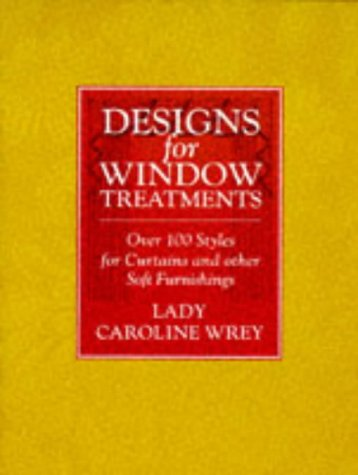 9780091785529: Designs for Window Treatments: Over 100 Styles for Curtains and other Soft Furnishings