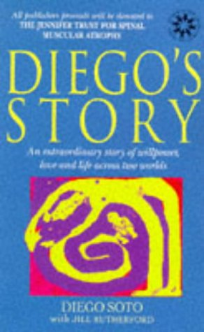 9780091785543: Diego's Story: An Extraordinary Story of Willpower, Love and Life Across Two Continents