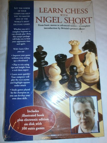 9780091785628: Learn Chess with Nigel Short: From Basic Moves to Advance Tactics - A Complete Introduction by Britain's Greatest Player