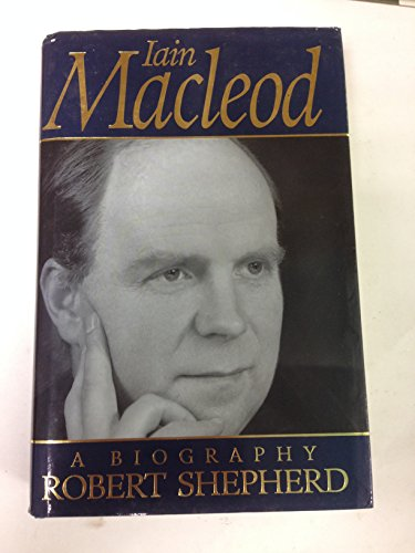 9780091785673: Iain Macleod: A Biography