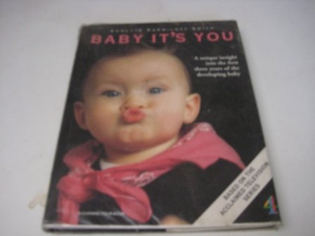 9780091785727: Baby It's You: A Unique Insight into the First Three Years of the Developing Baby