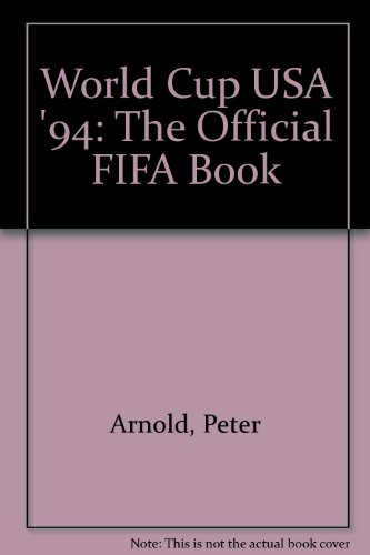 9780091786120: World Cup USA '94: The Official FIFA Book