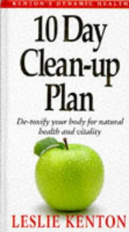 9780091786175: 10 Day Clean-up Plan: De-toxify Your Body for Natural Health and Vitality (Dynamic Health Collection)
