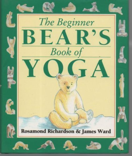 9780091786953: Beginner Bear's Book of Yoga