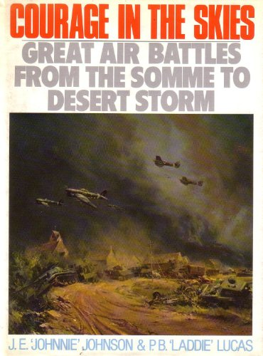 9780091788070: Courage in the Skies - Great Air Battles from the Somme to Desert Storm