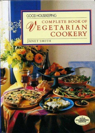 9780091788414: Good Housekeeping Complete Book of Vegetarian Cookery