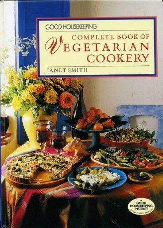 9780091788414: Good Housekeeping Complete Book of Vegetarian Cookery