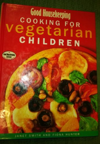 9780091788452: Good Housekeeping Cooking for Vegetarian Children