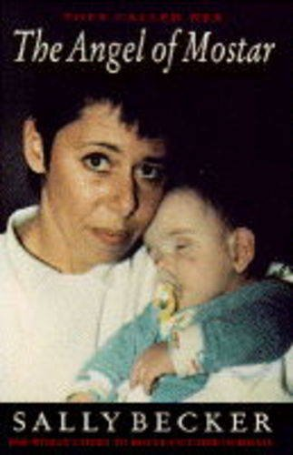 9780091789275: The Angel of Mostar: One Woman's Fight to Rescue Children in Bosnia