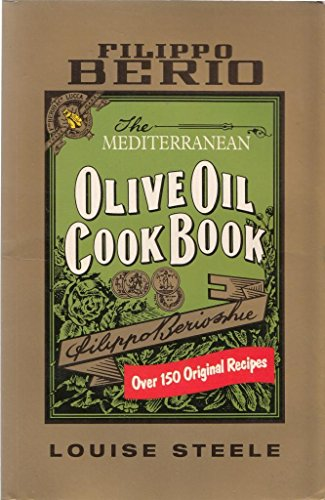 9780091789626: The Filippo Berio Mediterranean Olive Oil Cookbook