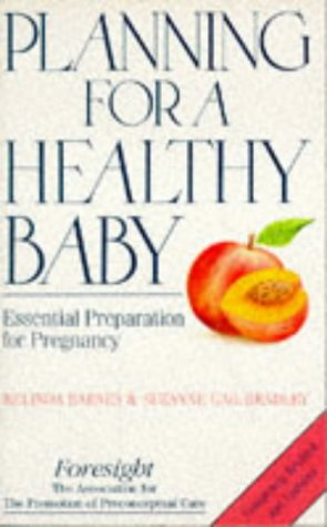 9780091790295: Planning for a Healthy Baby: Essential Preparation for Pregnancy