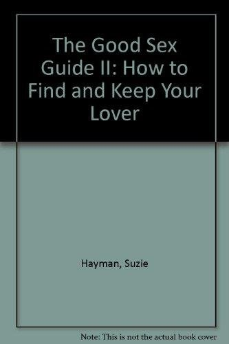 9780091790486: Good Sex Guide How to Find and Your Lo