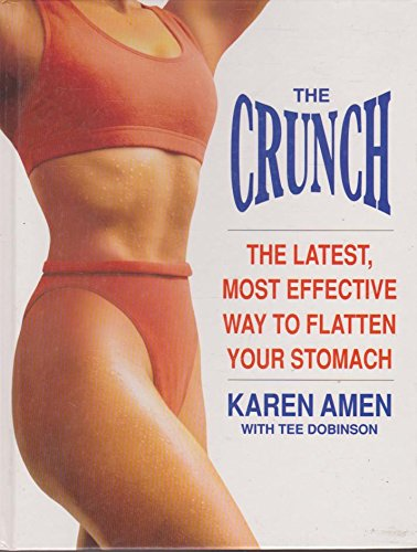 9780091791094: THE CRUNCH : The Latest, Most Effective Way to Flatten Your Stomach