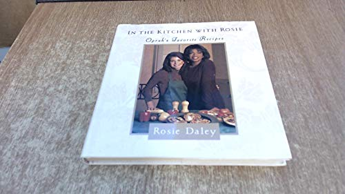 9780091791193: In the Kitchen with Rosie: Oprah's Favorite Recipes